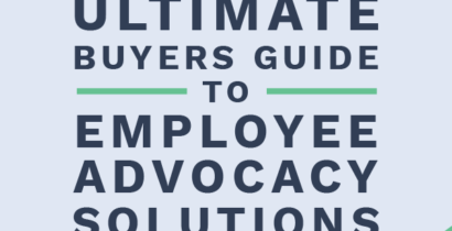 The Ultimate Buyer's Guide To Employee Advocacy Solutions [eBook]