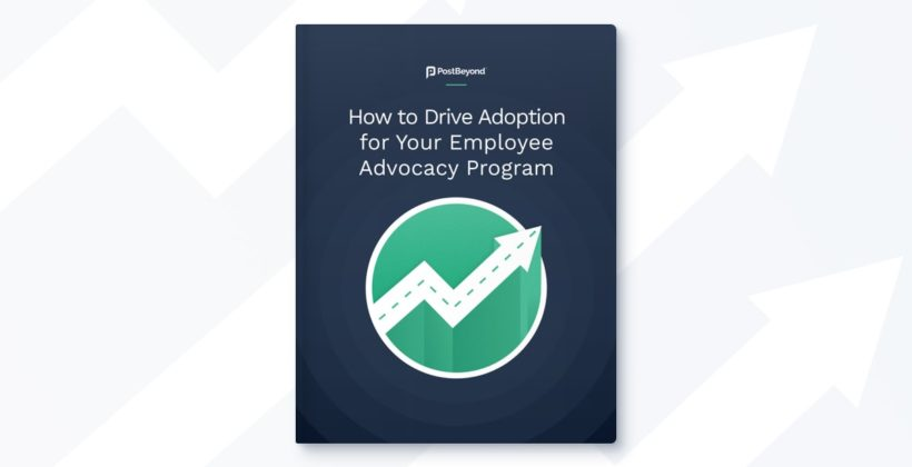 How To Drive Adoption For Your Employee Advocacy Program