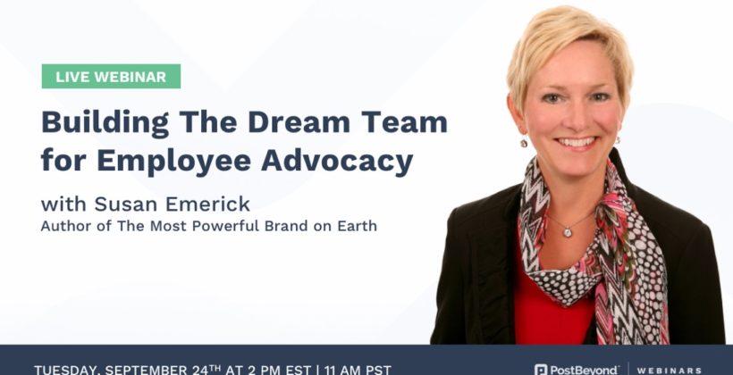 Building a Dream Team for Employee Advocacy