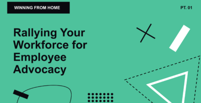 WFH 01: Rallying Your Workforce for Employee Advocacy