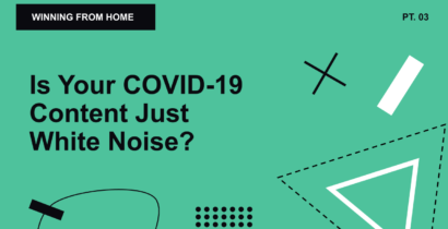 WFH 03: Is Your COVID-19 Content Just White Noise?