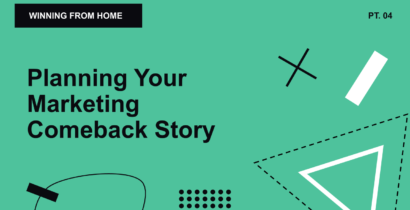 WFH 04: Planning Your Marketing Comeback Story in 2020